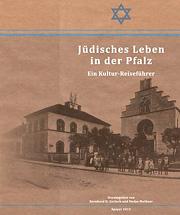 Jüdisches Leben in der Pfalz. Ein Kultur-Reiseführer.